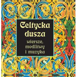 Celtycka dusza. Wiersze, modlitwy i muzyka (+CD)