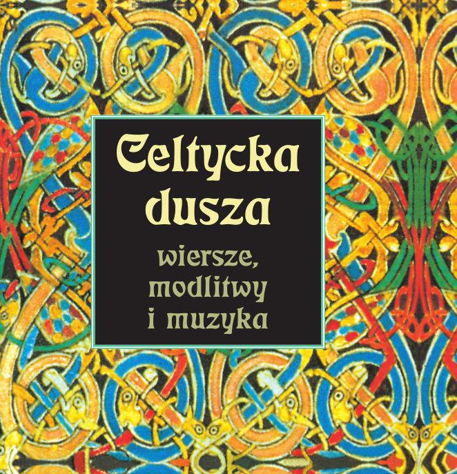 Góra Celtycka dusza. Wiersze, modlitwy i muzyka (+CD) LT05