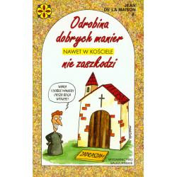 """Odrobina dobrych manier nawet w kościele nie zaszkodzi. """"Savoir-vivre"""" zachowań w kościele"""
