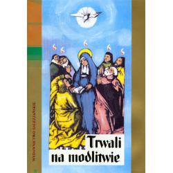 Trwali na modlitwie. Wieczernik od Wniebowstąpienia do Zesłania Ducha Świętego