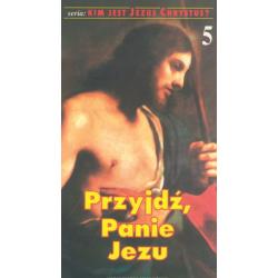 Przyjdź, Panie Jezu