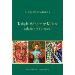 Ksiądz Wincenty Kilian • salezjanin, artysta