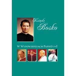 Ksiądz Bosko w wypowiedziach papieży. Cz.1.