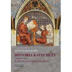 Historia katechezy • Część 2. Tom 1 – Katecheza w średniowieczu