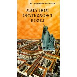 Mały Dom Opatrzności Bożej. Życie i działalność ks. Józefa Cottolengo