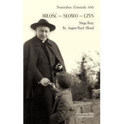 Miłość – Słowo – Czyn. Sługa Boży Ksiądz August Kardynał Hlond