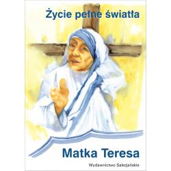 Życie pełne światła. Matka Teresa